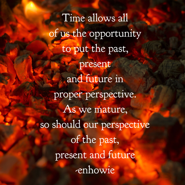 E.N.Howie Quote on Time and Perspective